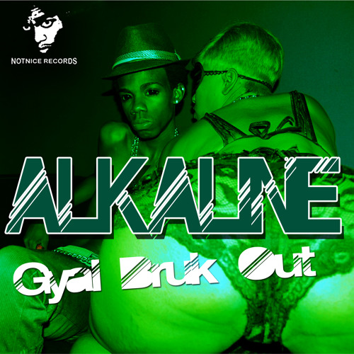 ALKALINE-GYAL BRUK OUT (RAW)