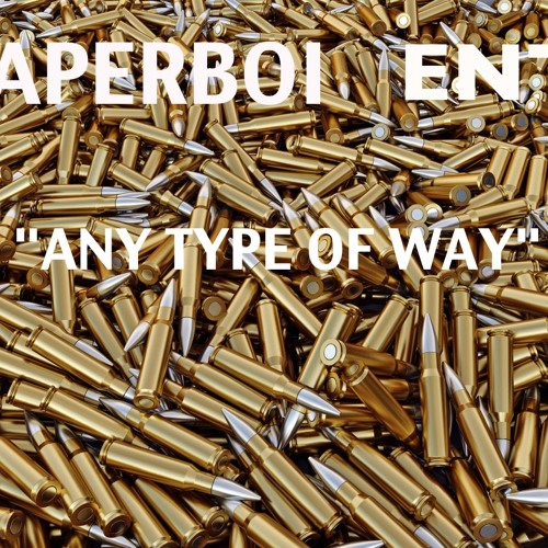 """PAPERBOI ENT.- """"Any Type of Way""""  (prod. by Thrax)"""