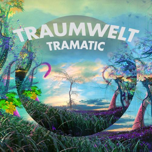 Tramatic - Traumwelt (Original Mix)