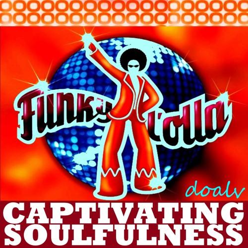 CAPTIVATING SOULFULNESS [Soulful House @ April 2013]