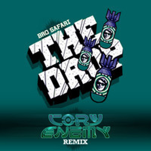 The Drop by Bro Safari (Cory Enemy Remix)