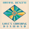 Mutual Benefit - Love's Crushing Diamond - Golden Wake