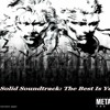 Metal Gear Solid Soundtrack- The Best Is Yet To Come