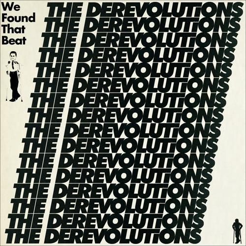 the derevolutions - We Found That Beat