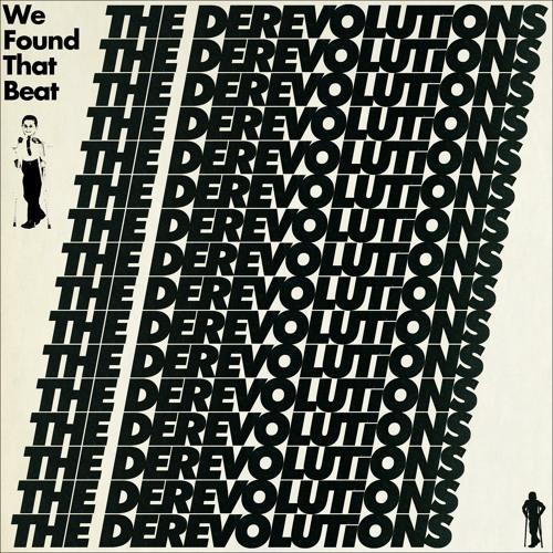 the derevolutions - We Found That Beat