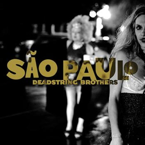 """Sao Paulo"" by The Deadstring Brothers"