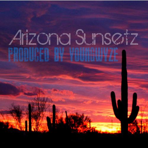 Arizona Sunsetz (Prod. by YoungWyze)