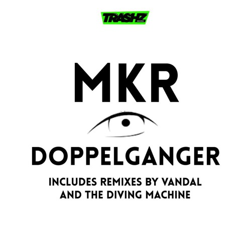 MKR - Doppelganger (Original mix)[Trashz Recordz]