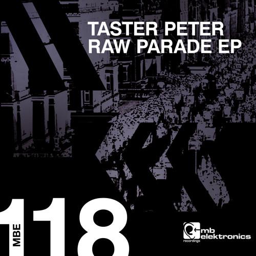 Taster Peter - Raw Parade (Original Mix) [MB Elektronics]