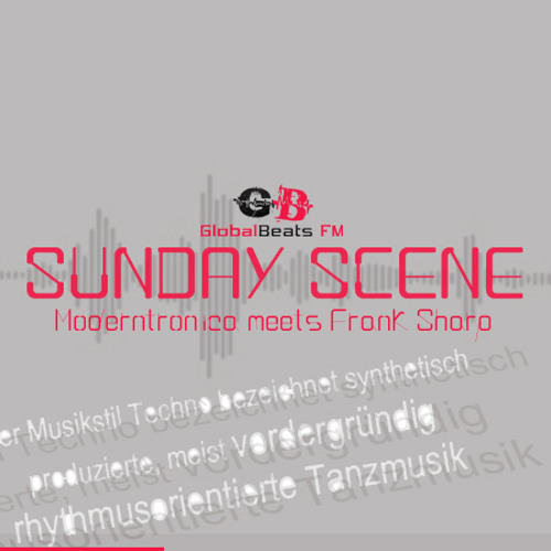 SUNDAY SCENE episode 35 Moderntronica meets Frank Sharp @ GlobalbeatsFM