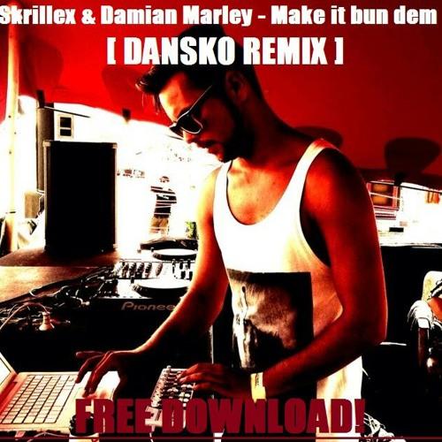 Skrillex&Damian Marley-Make It Bun Dem[DANSKO REMIX](free downloadlink in description)