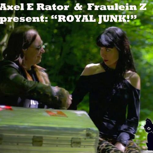 Royal Junk Original - by Fraulein Z & Axel E Rator