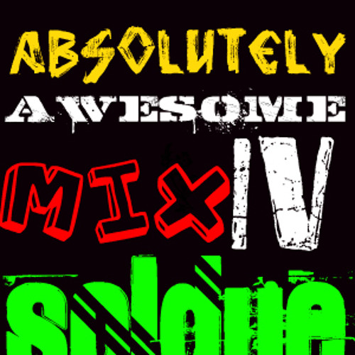ABSOLUTELY AWESOME MIX IV