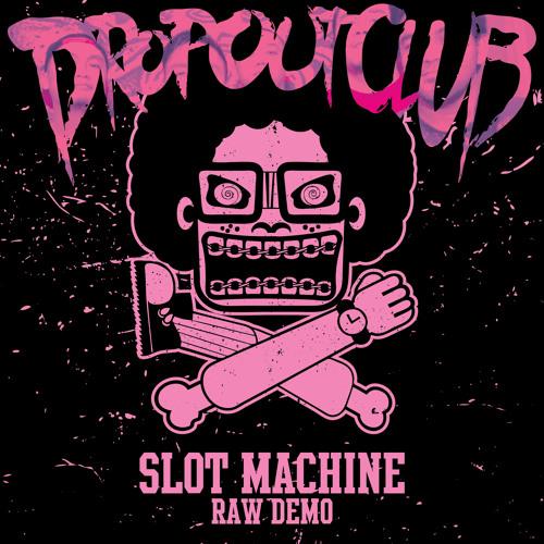DROP OUT CLUB - SLOT MACHINE (rawdemo)