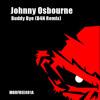 Johnny Osbourne - Buddy Bye (D4N Remix) // FREE DOWNLOAD