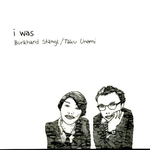 Burkhard Stangl & Taku UnamiI - Was ..