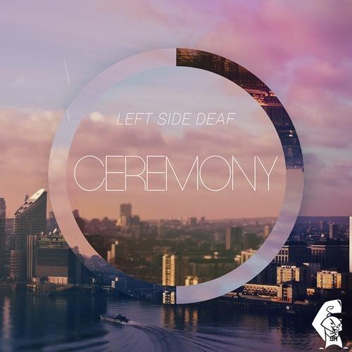 Ceremony by Left Side Deaf (Tisoki Remix)