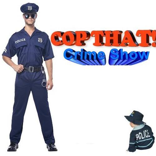 COP THAT! - Crime Show