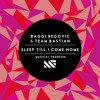 Baggi Begovic & Team Bastian 'Sleep Till I Come Home' |Out Now|