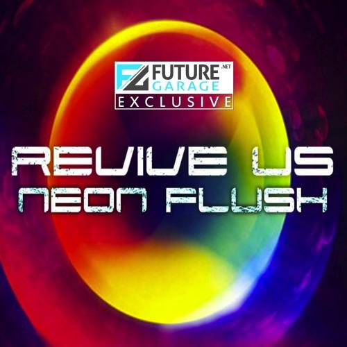 Neon Flush by Revive Us - FutureGarage.NET Exclusive