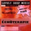 LovelyDeepMusic - CEMOTERAPIE - Achtzigminutenliebe - LDM.cast#oo3