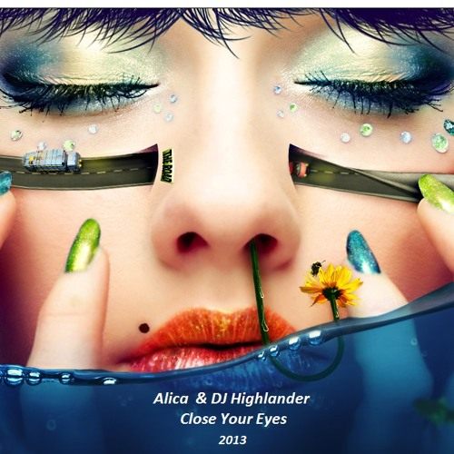 Alica & DJ Highlander - Close Your Eyes (original  mix)