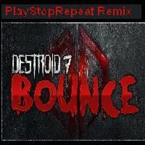 Excision & Space Laces - Destroid 7 Bounce [PlayStopRepeat Remix]