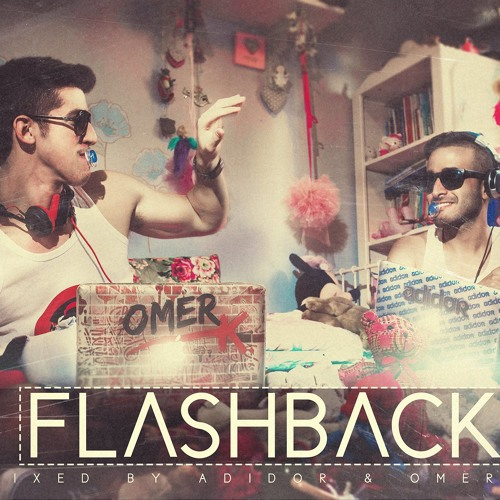 Dj Adidor & Dj Omer K. - Flashback