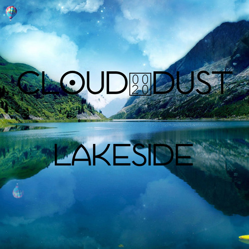 Cloud Dust - Lakeside [ FREE DOWNLOAD ]