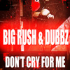 Don't Cry For Me with DuBBz produced by Paul Lowe