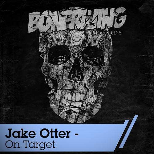 Jake Otter - On Target (Original Mix) [Bonerizing Records]