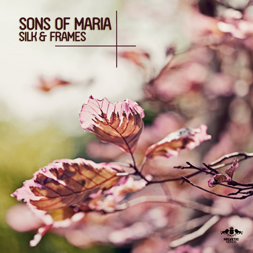 Sons Of Maria - Silk & Frames EP