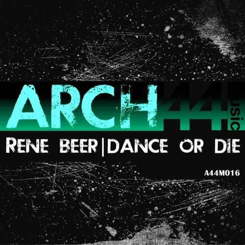 A44M016: Rene Beer - Dance or Die [Arch44 Music 28/10/13]