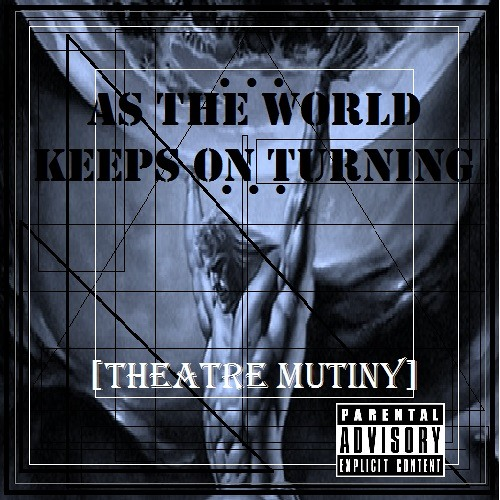 As The World Keeps On Turning by: Theatre Mutiny