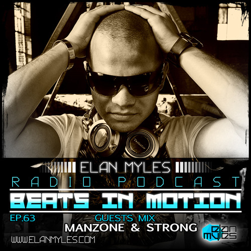 Elan Myles Presents BiM EP.63 Radio Podcast(Guests Manzone And Strong Full Hour Mix)
