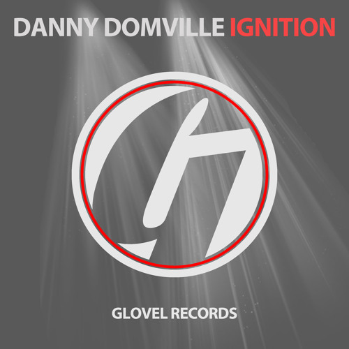 Danny Domville - Ignition (Original Mix) [Glovel Records] Preview