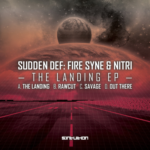 Sudden Def, Fire Syne & Nitri - The Landing    FREE DOWNLOAD!!!