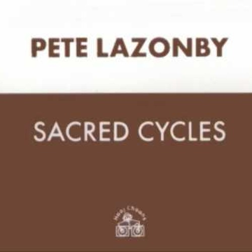 Pete Lazonby - Sacred Cycles (Mike Miller Remix)