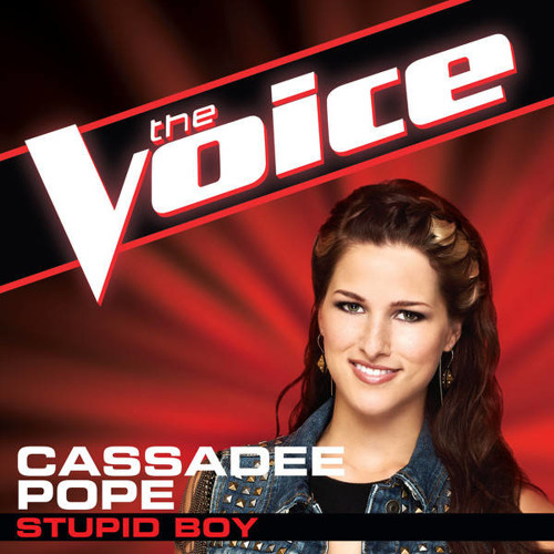 Stupid Boy (Live The Voice) - Cassadee Pope