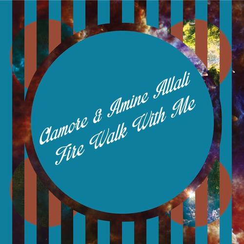Amine Allali & Clamore - Fire Walk With Me (Original Mix)