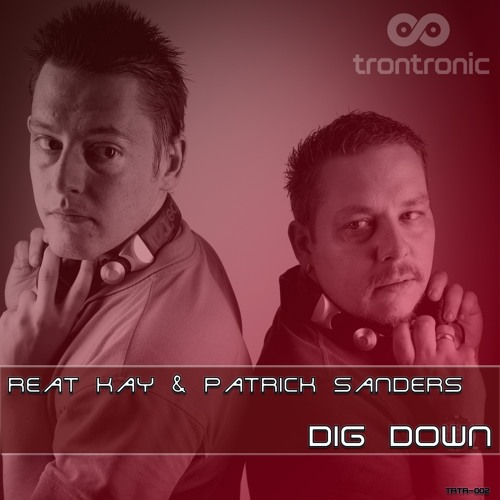 TRTR002 : Reat Kay & Patrick Sanders - Dig Down (Original Mix) - out now on all shops