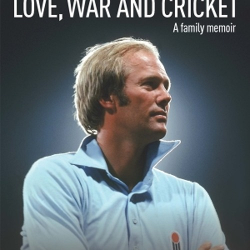 Mornings: Tony Greig - Love, War and Cricket