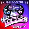 I Like It Dirty 25: DJ Dane on the Ripecast (Space Cowboys)
