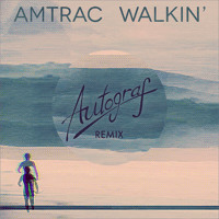 Amtrac - Walkin' (Autograf Remix)