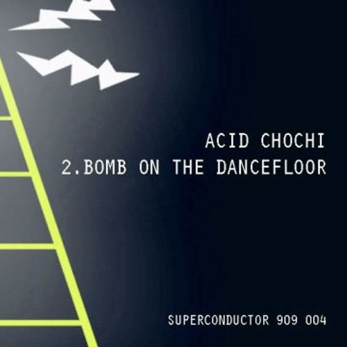 Bomb On The Dancefloor (Superconductor 909 04 B1)