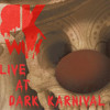 Live at Dark Karnival /// Lot 613, Los Angeles 10-26-13 FREE 320 MP3 DOWNLOAD