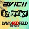 Avicii - Hey Brother (Davis Redfield Remix) *FREE DOWNLOAD*