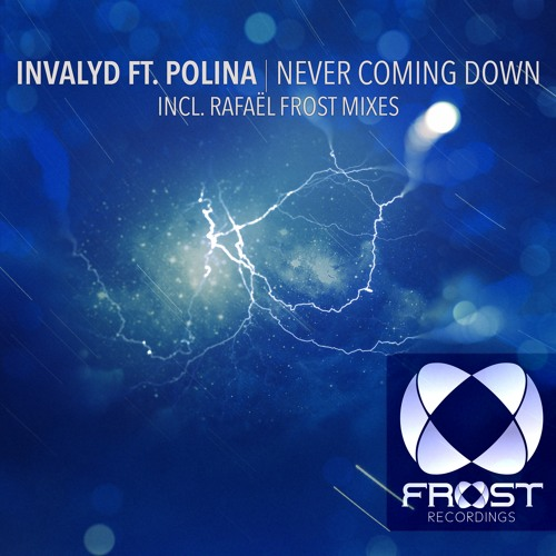 Invalyd feat. Polina - Never Coming Down (Rafaël Frost Remix)