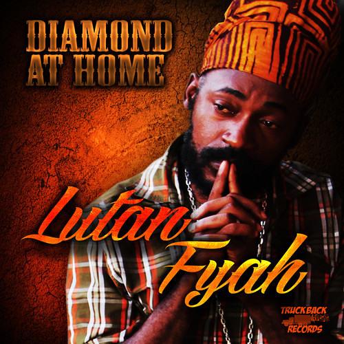 Lutan Fyah - Diamond At Home [Truckback Records 2013]