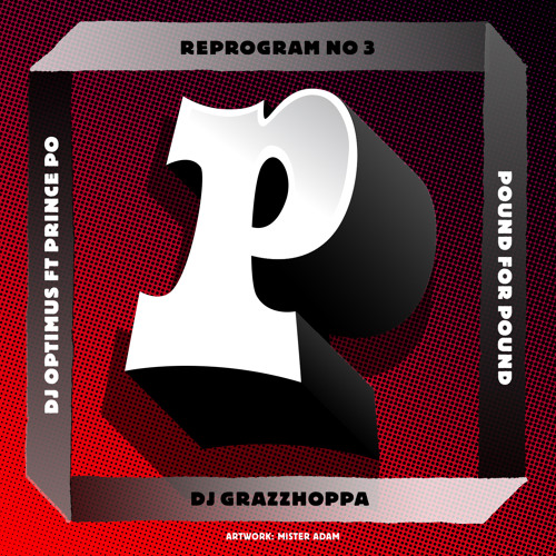 DJ OPTIMUS ft PRINCE PO - POUND FOR POUND (DJ GRAZZHOPPA REMIX)